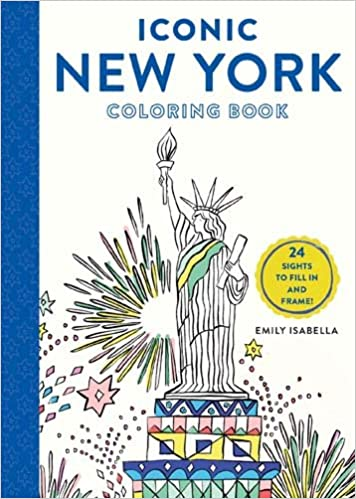 Iconic New York Coloring Book 24 Sights To Fill In And Frame Books Emily Isabella 9781579657390 Amazon