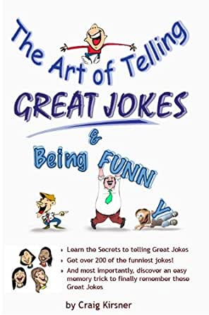 The Art Of Telling Great Jokes & Being Funny! :-) (English Edition ...
