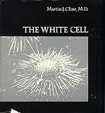 The White Cell, Martin J. Cline, 0674951425