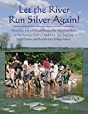 img - for Let the River Run Silver Again!: How One School Helped Return the American Shad to the Potomac River And How You Too Can Help Protect And Restore Our Living Waters book / textbook / text book