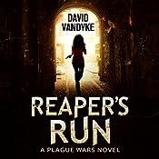 Reaper's Run: Plague Wars Series, Book 1 | David VanDyke
