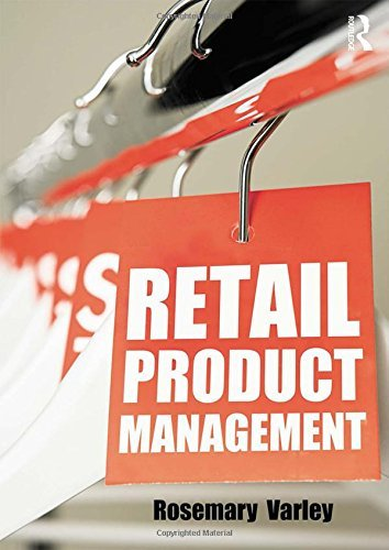 By Rosemary Varley - Retail Product Management: Buying and merchandising (3rd Edition) (2014-11-10) [Paperback]