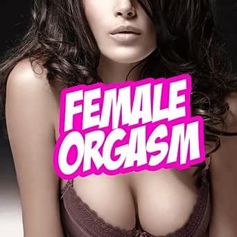 Amateur Woman Orgasm