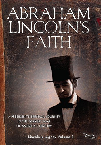 Abraham Lincolns Faith by The Lincoln Project