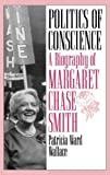 img - for Politics of Conscience: A Biography of Margaret Chase Smith by Patricia Ward Wallace (1995-09-26) book / textbook / text book