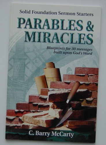 Parables & Miracles: Blueprints for 30 Messages Built Upon God's Word