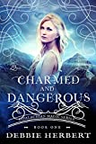 Free eBook - Charmed and Dangerous