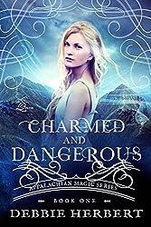 Charmed and Dangerous: An Appalachian Magic Novel (Appalachian Magic Series Book 1)