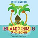 Island Girls (and Boys) Audiobook by Rachel Hawthorne Narrated by Brittany Joyner