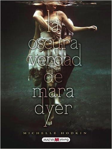 La Oscura Verdad De Mara Dyer (Maeva Young)
