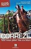 Image de Corrèze : 100 lieux pour les curieux