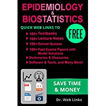 Epidemiology & Biostatistics: Quick Web Links to FREE 100+ Textbooks, 150+ Lecture notes, 150+ Past exams papers with solutions, Software & tools, Dictionaries, Glossaries and Many more...