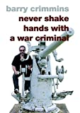 img - for Never Shake Hands with a War Criminal book / textbook / text book