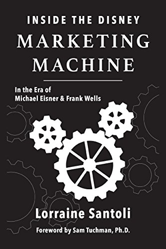 Inside the Disney Marketing Machine: In The Era of Michael Eisner and Frank Wells (Machine Era Company compare prices)
