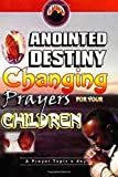 Anointed Destiny-Changing Prayers for your Children