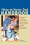 The Stay-at-Home Dad Handbook, Peter Baylies and Jessica Toonkel, 1556525346