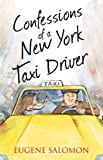 Front cover for the book Confessions of a New York Taxi Driver by Eugene Salomon