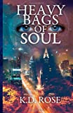 Heavy Bags of Soul, K. Rose, 1475170629