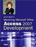 Alison Balter's Mastering Microsoft Office Access 2007 Development (Adobe Reader)