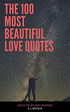 Amazon Com The 100 Most Beautiful Love Quotes Ebook Mccain E L Kindle Store
