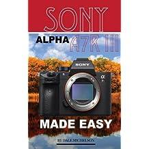 Sony Alpha A7R 3: Made Easy