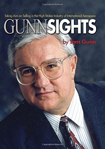 Gunn Sights: Taking Aim on Selling in the High-Stakes Industry of International Aerospace