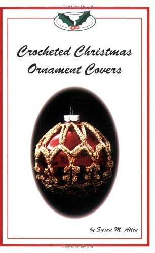 Crocheted Christmas Ornament Covers Paperback - October, 1997