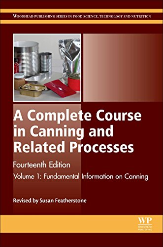 A Complete Course in Canning and Related Processes, Fourteenth Edition: Volume 1 Fundemental Information on Canning (Woodhead Publishing Series in Food Science, Technology and Nutrition)