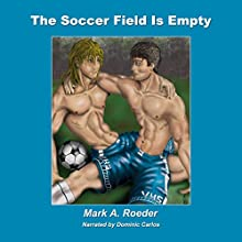 The Soccer Field Is Empty Audiobook by Mark Roeder Narrated by Dominic Carlos