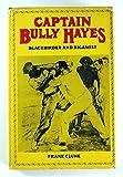 Captain Bully Hayes - Blackbirder and Bigamist