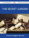 The Secret Garden - the Original Classic Edition, Frances Hodgson Burnett, 1486145086