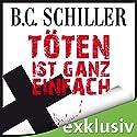Töten ist ganz einfach (Tony Braun 1) Audiobook by B. C. Schiller Narrated by Olaf Pessler