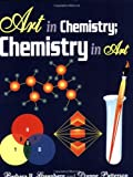 Art in Chemistry, Barbara R. Greenberg and Dianne Patterson, 1563084872