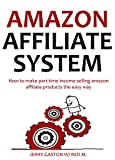 AMAZON AFFILIATE SYSTEM - 2016 Update: How to make part-time...
