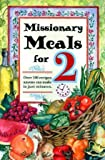 Missionary Meals for 2: Over 100 Recipes Anyone Can Make in Just Minutes