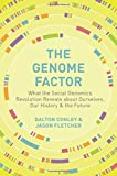 img - for The Genome Factor: What the Social Genomics Revolution Reveals about Ourselves, Our History, and the Future book / textbook / text book