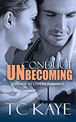 Conduct Unbecoming: A Friends to Lovers Romance