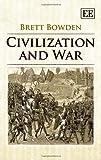 Civilization and War, B. Bowden, 1782545719