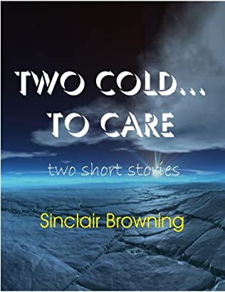 book cover of Two Cold...To Care