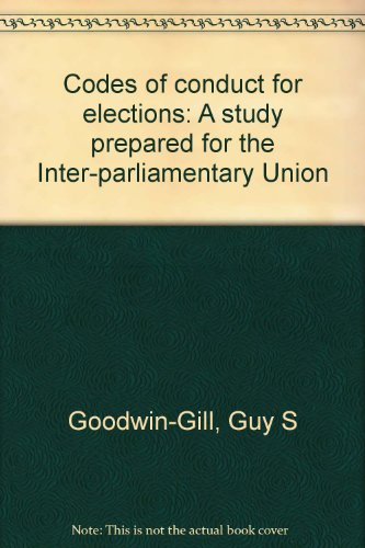 Codes of conduct for elections: A study prepared for the Inter-parliamentary Union