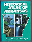 Historical Atlas of Arkansas, Gerald Hanson and Carl H. Moneyhon, 0806124806