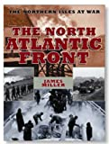 The North Atlantic Front: The Northern Isles at War