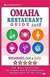 Omaha Restaurant Guide 2018: Best Rated Restaurants in Omaha, Nebraska - Restaurants, Bars and Cafes recommended for Tourist, 2018