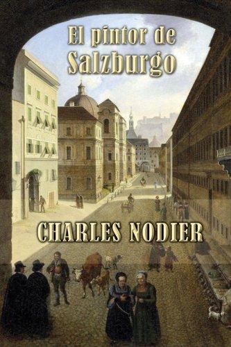 El pintor de Salzburgo  [Nodier, Charles] (Tapa Blanda)