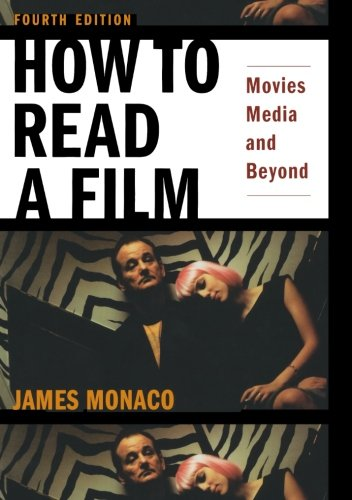 How to Read a Film: Movies, Media, and Beyond Film Media