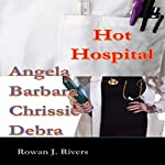Hot Hospital, Books 1-4: Angela, Barbara, Chrissie, Debra | Rowan J. Rivers