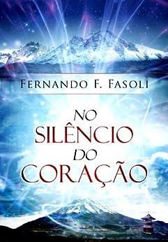 No Silêncio do Coração por [Fasoli, Fernando F.]