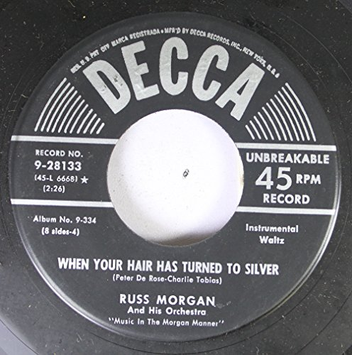 RUSS MORGAN 45 RPM WHEN YOUR HAIR HAS TURNED TO SILVER / WHILE WE DANCED AT THE MARDI GRAS