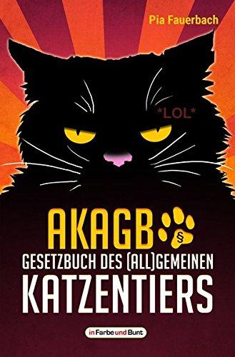 AKAGB - Gesetzbuch des (all)gemeinen Katzentiers: Mit vielen Bildern von Herrschafts- und Arschlochkatzen!