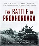 The Battle of Prokhorovka: The Tank Battle at